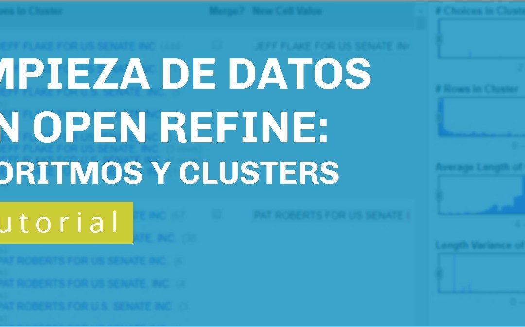 Algoritmos y clusters: Encuentra errores y límpialos de manera fácil con OpenRefine