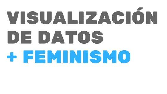 ¿Cómo sería una visualización de datos feminista?