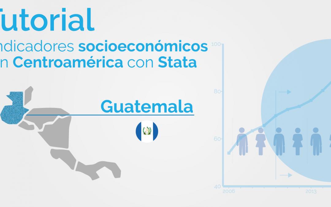 Una mirada a los indicadores de pobreza en Centroamérica utilizando Stata: Guatemala