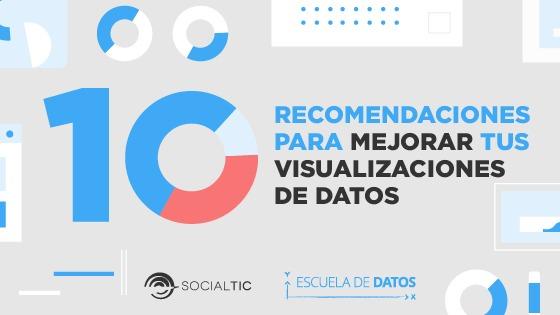 10 recomendaciones para mejorar tus visualizaciones de datos