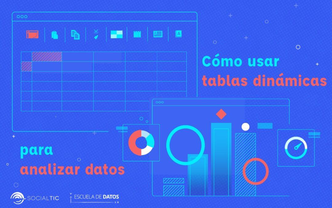 Tutorial: cuándo y cómo usar tablas dinámicas